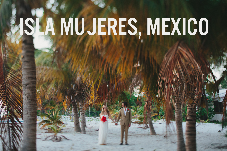 Isla Mujeres Mexico Wedding Preview